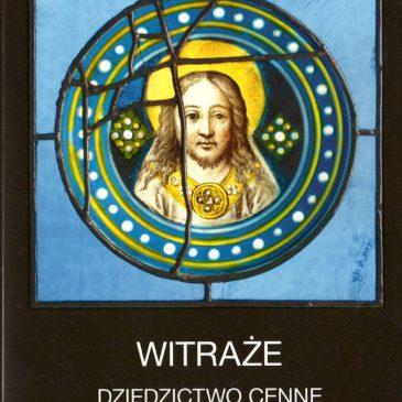 Książka – Witraże – dziedzictwo cenne czy niechciane?